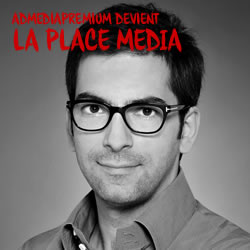 AdMediaPremium s'officialise et devient La Place Media : le premier ad exchange 100% Media